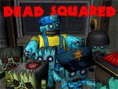 Dead Squared